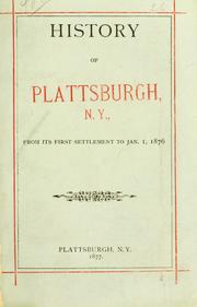Cover of: History of Plattsburgh, N.Y., from its first settlement to Jan. 1, 1876 by Peter Sailly Palmer