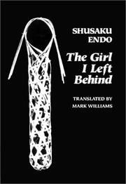 Cover of: The girl I left behind by Endo, Shusaku