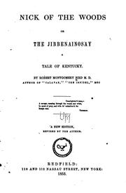 Cover of: Nick of the Woods: Or, The Jibbenainosay; a Tale of Kentucky by Robert Montgomery Bird