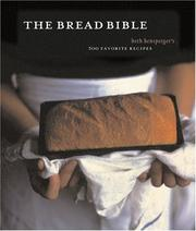 Cover of: The Bread Bible by Beth Hensperger