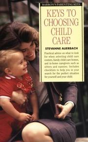 Cover of: Keys to choosing child care by Stevanne Auerbach