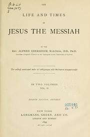 Cover of: The life and times of Jesus the Messiah by Alfred Edersheim