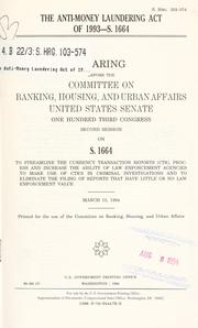 Cover of: The Anti-Money Laundering Act of 1993--S. 1664 by United States. Congress. Senate. Committee on Banking, Housing, and Urban Affairs.