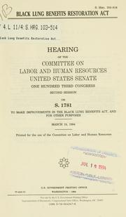 Cover of: Black Lung Benefits Restoration Act by United States. Congress. Senate. Committee on Labor and Human Resources.