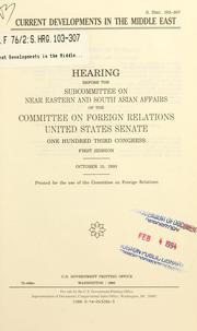 Cover of: Current developments in the Middle East by United States. Congress. Senate. Committee on Foreign Relations. Subcommittee on Near Eastern and South Asian Affairs.