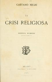Cover of: La crisi religiosa by Gaetano Negri