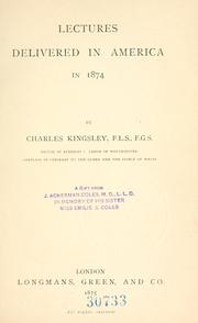 Cover of: Lectures delivered in America in 1874 by Charles Kingsley