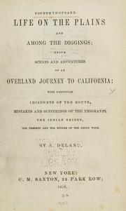 Cover of: Life on the plains and among the diggings by Alonzo Delano