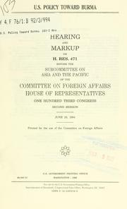 Cover of: U.S. policy toward Burma by United States. Congress. House. Committee on Foreign Affairs. Subcommittee on Asia and the Pacific.