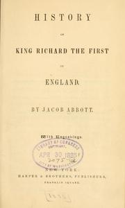 Cover of: History of King Richard the First of England by Jacob Abbott