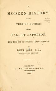 Cover of: A modern history, from the time of Luther to the fall of Napoleon by Lord, John