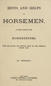 Cover of: Hints and helps to horsemen by James Kirnan