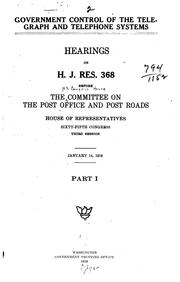 Cover of: Government Control of the Telegraph and Telephone Systems by United States. Congress. House. Committee on Post Office and Post Roads.