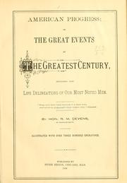 Cover of: American progress: or, The great events of the greatest century by Richard Miller Devens