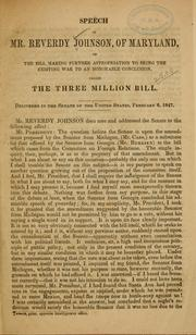 Cover of: Speech of Mr. Reverdy Johnson, of Maryland, on the bill making further appropriation to bring the existing war to an honorable conclusion, called the three million bill by Reverdy Johnson