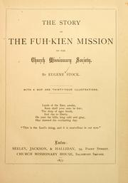 Cover of: The story of the Fuh-Kien mission of the Church Missionary Society by Eugene Stock