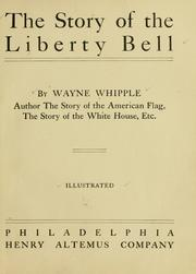 Cover of: The story of the Liberty bell by Whipple, Wayne