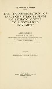 Cover of: The transformation of early Christianity from an eschatological to a socialized movement by Lyford Paterson Edwards