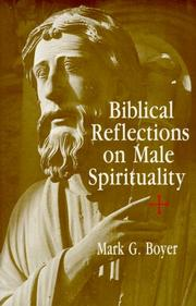 Cover of: Biblical reflections on male spirituality by Mark G. Boyer