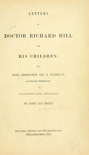 Cover of: Letters of Doctor Richard Hill and his children; or, the history of a family as told by themselves by Hill, Richard