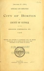 Cover of: Officials and employees of the city of Boston and county of Suffolk with their residences, compensation, etc by Boston (Mass.)