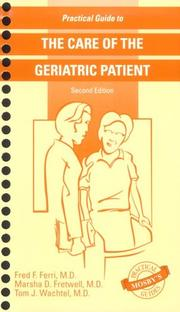 Cover of: Practical guide to the care of the geriatric patient by Fred F. Ferri