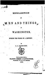 Cover of: Recollection of men and things at Washington, during the third of a century by L. A. Gobright