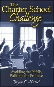 Cover of: The Charter School Challenge by Bryan C. Hassel
