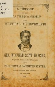 Cover of: A record of the statesmanship and political achievements of Gen. Winfield Scott Hancock, regular Democratic nominee for president of the United States by William W. Armstrong
