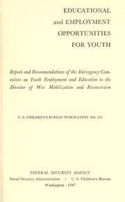 Cover of: Educational and employment opportunities for youth by United States. Children's Bureau.