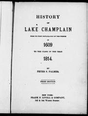 Cover of: History of Lake Champlain from its first exploration by the French in 1609 to the close of the year 1814 by Peter S. Palmer