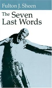 Cover of: The seven last words by Fulton J. Sheen