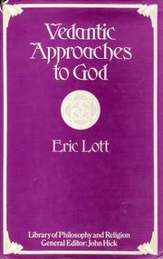 Cover of: Vedantic approaches to God by Eric J. Lott