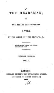 Cover of: The headsman; or, The Abbaye des vigerons, by the author of 'The bravo' &c by James Fenimore Cooper
