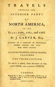 Cover of: Travels through the interior parts of North America, in the years 1766, 1767, and 1768 by Jonathan Carver