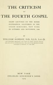 Cover of: The criticism of the Fourth gospel by A. Sanday