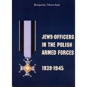 Cover of: Jews-officers in the Polish armed forces, 1939-1945 by Benjamin Meirtchak