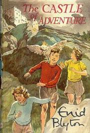 Cover of: The castle of adventure by Enid Blyton