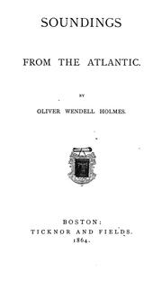 Cover of: Soundings from the Atlantic by Oliver Wendell Holmes