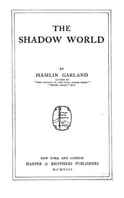 Cover of: The shadow world by Hamlin Garland
