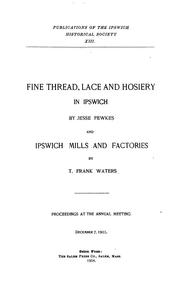 Cover of: Fine thread, lace and hosiery in Ipswich by Jesse Walter Fewkes