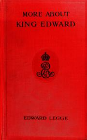 Cover of: More about King Edward by Edward Legge