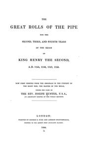 Cover of: The great rolls of the pipe for the second, third, and fourth years of the reign of King Henry the Second, A.D. 1155, 1156, 1157, 1158 by Great Britain. Exchequer.