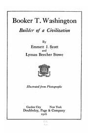 Cover of: Booker T. Washington, builder of a civilization by Emmett J. Scott