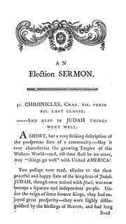 Cover of: A sermon preached before His Excellency Jonh [sic] Hancock, Esq., governour, His Honor Samuel Adams, Esq., lieutenant-governour, the Honourable the Council, and the Honourable the Senate and House of Representatives of the Commonwealth of Massachusetts, May 25, 1791 by Robbins, Chandler