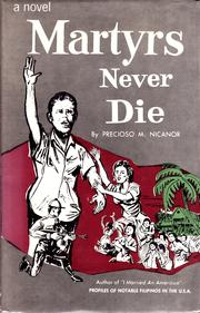 Cover of: Martyrs never die by Precioso M. Nicanor