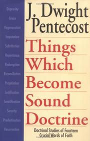 Cover of: Things which become sound doctrine by J. Dwight Pentecost