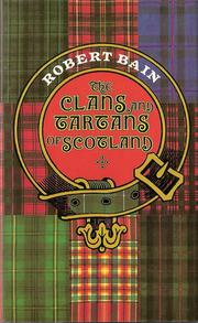 Cover of: The clans and tartans of Scotland by Robert Bain