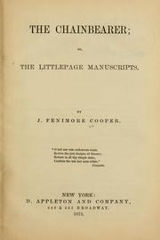 Cover of: The chainbearer, or, The Littlepage manuscripts by James Fenimore Cooper