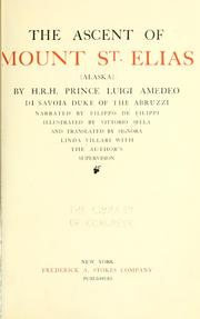 Cover of: The ascent of Mount St. Elias &lt;Alaska&gt; by Filippo de Filippi, Filippo De Filippi